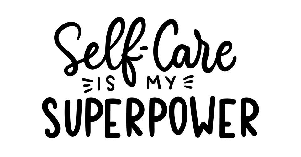Make Self-Care Your Super Power
